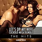 Let's DP My Wife, Cuckold Mega Bundle: The Hits | Hannah Wilde