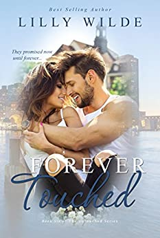 Forever Touched (The Untouched Series Book 6) by [Wilde, Lilly]