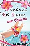 Zum-Verlieben-Reihe: Ein Surfer zum Verlieben