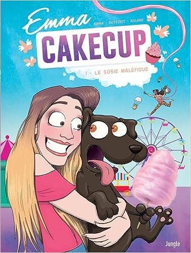 Amazon Fr Emma Cakecup T1 Le Sosie Malefique Pauline