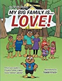 img - for My Big Family Is...Love!: A Kid Size Guide to Positive Family Values - Good manners please! book / textbook / text book