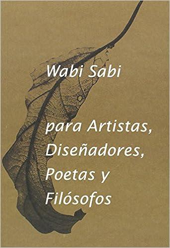 wabi sabi para artistas diseadores poetas y filsofos
