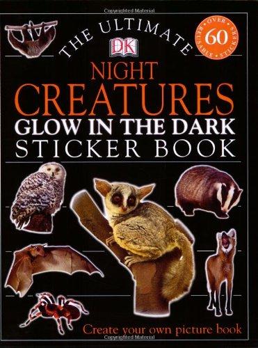 Ultimate Sticker Book: Glow in the Dark: Night Creatures (Ultimate Sticker Books) PDF