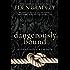 Dangerously Bound (Dangerous Series Book 1)
