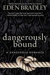 Dangerously Bound (Dangerous Series Book 1)