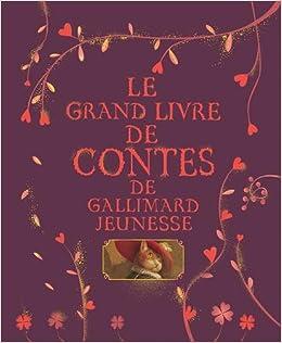 Amazon Fr Le Grand Livre De Contes De Gallimard Jeunesse