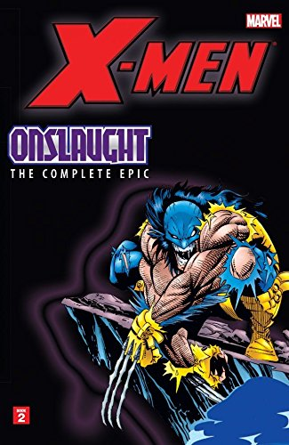 X-Men: The Complete Onslaught Epic - Book Two ()