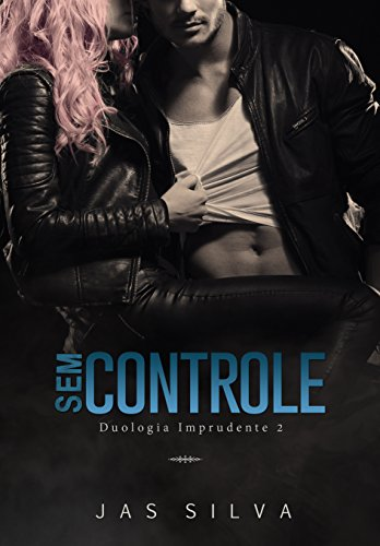 Sem Controle (Duologia Imprudente Livro 2)