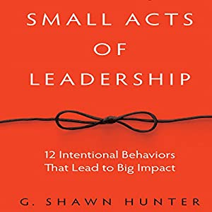 Small Acts of Leadership Audiobook