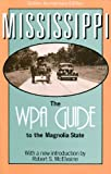 Mississippi: The Wpa Guide to the Magnolia State