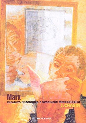 Marx. Estatuto Ontológico e Resolução Metodológica