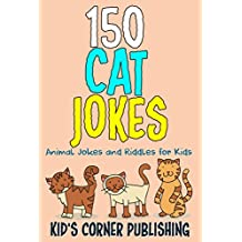 150 Cat Jokes for Kids: Animal Jokes and Riddles for Kids (With Illustrations)