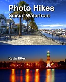 Photo Hikes: Suisun Waterfront