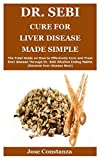 DR. SEBI CURE FOR LIVER DISEASE MADE SIMPLE: The
