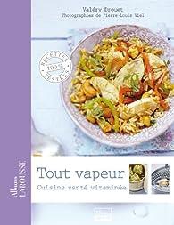 Tout vapeur: Cuisine santé vitaminée par Drouet