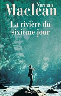La Rivière du sixième jour par Maclean