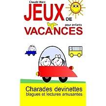 Jeux de vacances pour enfants: Charades, devinettes, blagues et lectures amusantes