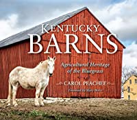 Kentucky Barns: Agricultural Heritage of the Bluegrass