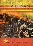 America in Vietnam, Herbert Y. Schandler, 0742566986