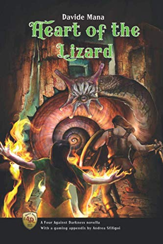 Heart of the Lizard: A Four Against Darkness Novella with a gaming appendix by Andrea Sfiligoi