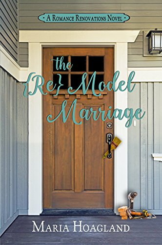 The ReModel Marriage (Romance Renovations) by [Hoagland, Maria]