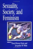 Sexuality, Society and Feminism, Jaquelyn W. White, 1557986177