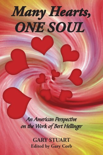 Many Hearts, ONE SOUL: An American Perspective on the Work of Bert Hellinger