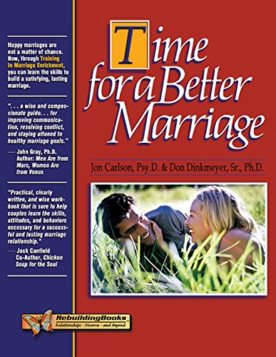 Time for a Better Marriage: Training in Marriage Enrichment (Rebuilding Books) - Enrichment Book