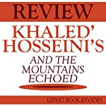 And the Mountains Echoed, by Khaled Hosseini: Expert Book Review & Analysis |  Expert Book Reviews