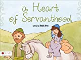 A Heart of Servanthood, Robin Arne, 1620241536
