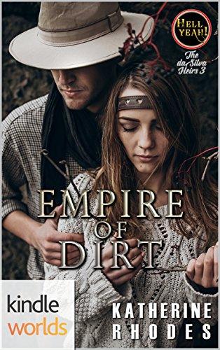Hell Yeah!: Empire of Dirt (Kindle Worlds Novella) (The da Silva Heirs Book 3)