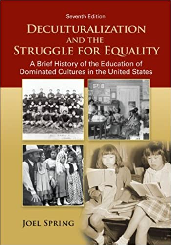 Deculturalization and the struggle for equality a brief history of deculturalization and the struggle for equality a brief history of the education of dominated cultures in the united states joel spring 9780078024368 fandeluxe Gallery