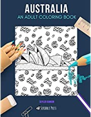 AUSTRALIA: AN ADULT COLORING BOOK: An Australia Coloring Book For Adults