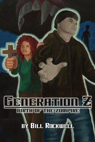 Book: Generation Z Birth of the Zompire by Bill Rockwell