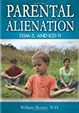 Parental Alienation, DSM-5, and ICD-11, William Bernet, 0398079447