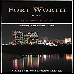 Fort Worth: A Texas Original! (Fred Rider Cotten Popular History Series)