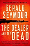 The Dealer and the Dead, Gerald Seymour, 1250018781