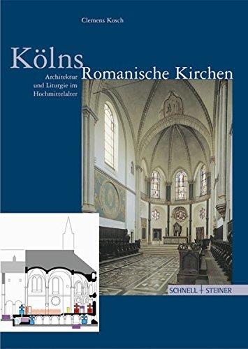 Kölns Romanische Kirchen (Große Kunstführer / Große Kunstführer / Kirchen und Klöster)