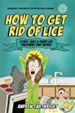 How to Get Rid of Lice: A Fast, Easy, and Cheap