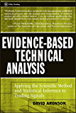 Evidence-Based Technical Analysis: Applying the Scientific Method and Statistical Inference to Trading Signals (Wiley Trading Book 274)