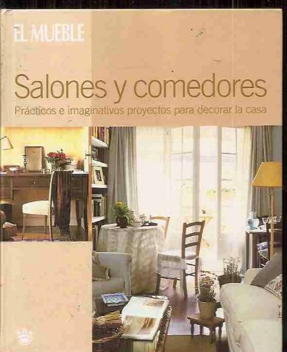 Download Salones Y Comedores: Practicos E Imaginativos Proyectos Para Decorar LA Casa (Detalles Decorativos) (Spanish Edition) ebook