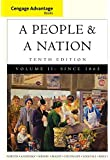 2: Cengage Advantage Books: A People and a Nation: A History of the United States, Volume II: Since 1865