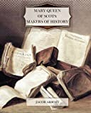 Mary Queen of Scots: Makers of History, Jacob Abbott, 1463795718