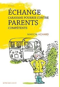 """Afficher """"Échange caravane pourrie contre parents compétents"""""""