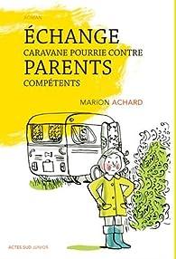 Échange caravane pourrie contre parents compétents par Marion Achard
