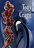 Tony Cragg: In Celebration of Sculpture [Import]