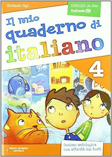 Il Mio Quaderno D'italiano (in Use in Primary Schools in Italy): Il Mio Quaderno Di Italiano 4 Con Esercizi on Line (Italian Edition) PDF