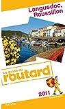 Guide du routard. Languedoc, Roussillon. 2011 par Guide du Routard