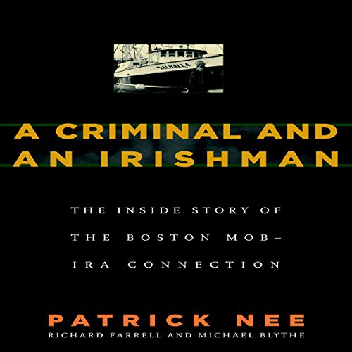 (A Criminal and an Irishman: The Inside Story of the Boston Mob - IRA Connection)
