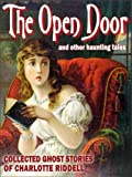 The Open Door (Collected Ghost Stories of Charlotte Riddell): 14 spooky Victorian tales from a mistress of the genre offers